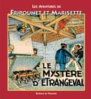 Couverture Le mystère d'Etrangeval - Les Aventures de Fripounet et Marisette, tome 9