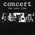 Pochette Concert: The Cure Live (Live)