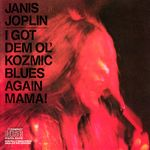 Pochette I Got Dem Ol' Kozmic Blues Again Mama!