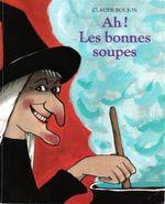 Couverture Ah les bonnes soupes !
