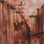 Pochette Trouble Every Day (OST)