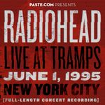 Pochette 1995-06-01: PASTE.COM Presents: Radiohead Live at Tramps: New York, NY, USA (Live)