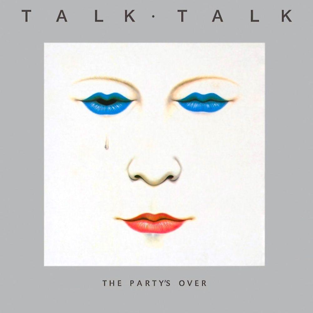 The Party's Over - Talk Talk - SensCritique