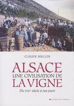 Couverture Alsace, une civilisation de la vigne