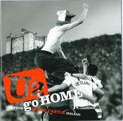 Pochette U2 Go Home: Live from Slane Castle, Ireland (Live)
