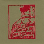 Pochette He Has Left Us Alone, but Shafts of Light Sometimes Grace the Corner of Our Rooms…