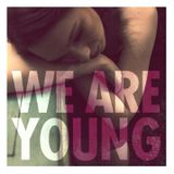 Pochette We Are Young (Single)