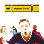 Pochette Human Traffic: Essential Selection Presents Music From the Motion Picture (OST)
