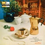 Pochette Black Coffee With Peggy Lee