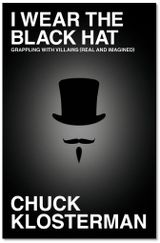 Couverture I Wear the Black Hat: Grappling with Villains (Real and Imagined)