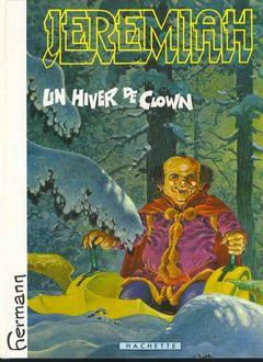 Couverture Un hiver de clown - Jérémiah, tome 9