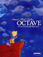 Couverture Octave et la Daurade Royale - Octave, tome 2
