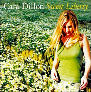 Cara Dillon Sweet Liberty