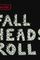 Pochette Fall Heads Roll