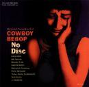 Pochette COWBOY BEBOP: No Disc: Original Soundtrack 2 (OST)