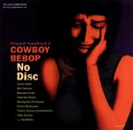 Pochette COWBOY BEBOP: No Disc: Original Soundtrack 2 (OST)