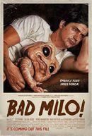 Affiche Bad Milo !