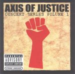 Pochette Axis of Justice: Concert Series, Volume 1 (Live)