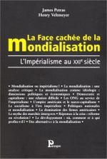 Couverture La Face cachée de la mondialisation : L'Impérialisme au XXIe siècle