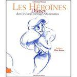 Couverture Les héroïnes Disney dans les longs métrages d'animation
