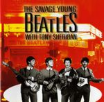 Pochette The Savage Young Beatles with Tony Sheridan