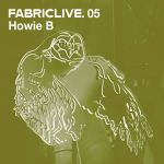 Pochette FabricLive 05: Howie B