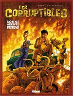 Couverture Bonne arrivée patron - Les Corruptibles, tome 1