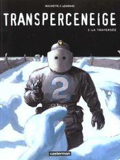 Couverture La Traversée - Le Transperceneige, tome 3