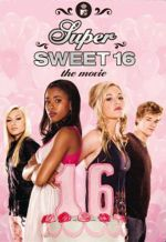 Affiche Super Sweet 16: The Movie