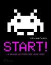 Couverture Start ! La grande histoire des jeux vidéo