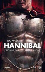 Couverture Hannibal, l'homme qui fit trembler Rome