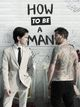 Affiche How to Be a Man
