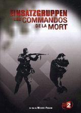 Affiche Einsatzgruppen : Les Commandos de la Mort