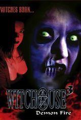 Affiche Witchouse 3 : Demon Fire