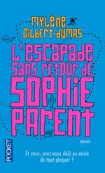 Couverture L'escapade sans retour de Sophie Parent