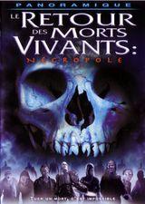 Affiche Le Retour des morts-vivants : Nécropole