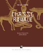 Couverture Chasse royale I - Rois du monde, tome 2