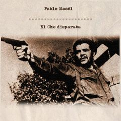 Pochette El Che disparaba