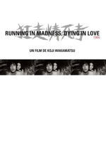 Affiche Running in Madness, Dying in Love