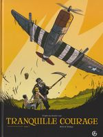 Couverture Tranquille Courage - Tome 1
