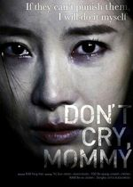 Affiche Don't Cry, Mommy