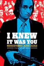 Affiche I Knew It Was You: Rediscovering John Cazale