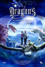 Affiche Dragons 3D : Mythes ou réalité
