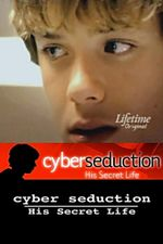 Affiche Cyber Seduction : His Secret Life