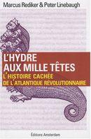 Couverture L'Hydre aux mille têtes : l'histoire cachée de l'Atlantique révolutionnaire