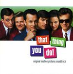 Pochette That Thing You Do! Original Motion Picture Soundtrack (OST)