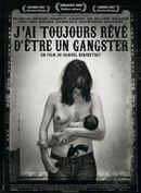 Affiche J'ai toujours rêvé d'être un gangster