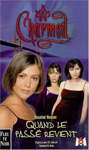 quand le pass revient charmed tome 4 rosalind noonan. Black Bedroom Furniture Sets. Home Design Ideas