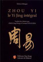Couverture Zhou Yi, le Yi Jing intégral