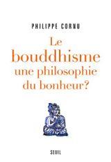Couverture Le Bouddhisme, une philosophie du bonheur ?
